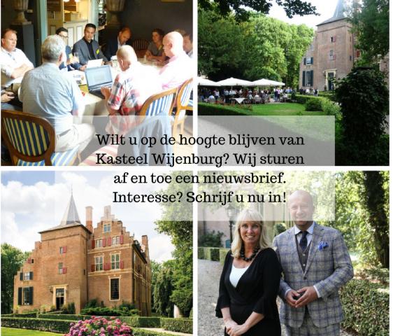Wil je op de hoogte blijven van Kasteel Wijenburg_ Wij sturen af en toe een nieuwsbrief. Interesse_ Meld je dan gauw aan.